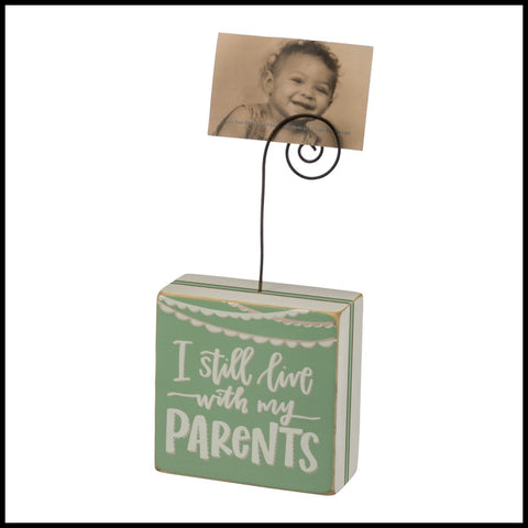 """I still live with my PARENTS"" Photo Holder Block"