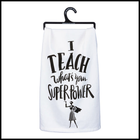 """Teach..Superpower"" Towel"