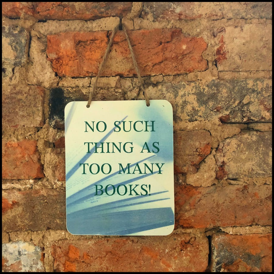 """Too Many Books"" Sign"