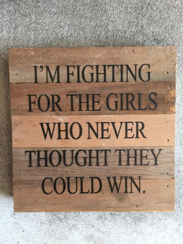 Fighting for the Girls Sign