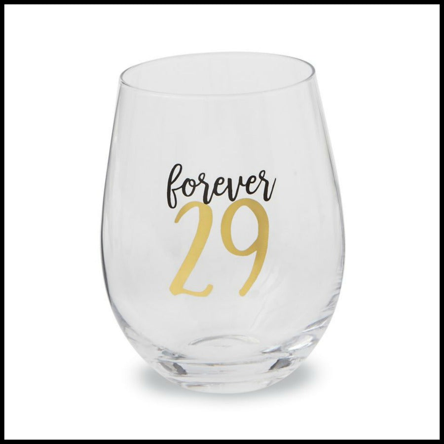 """Forever 29 "" Stemless Glass by Mud Pie"