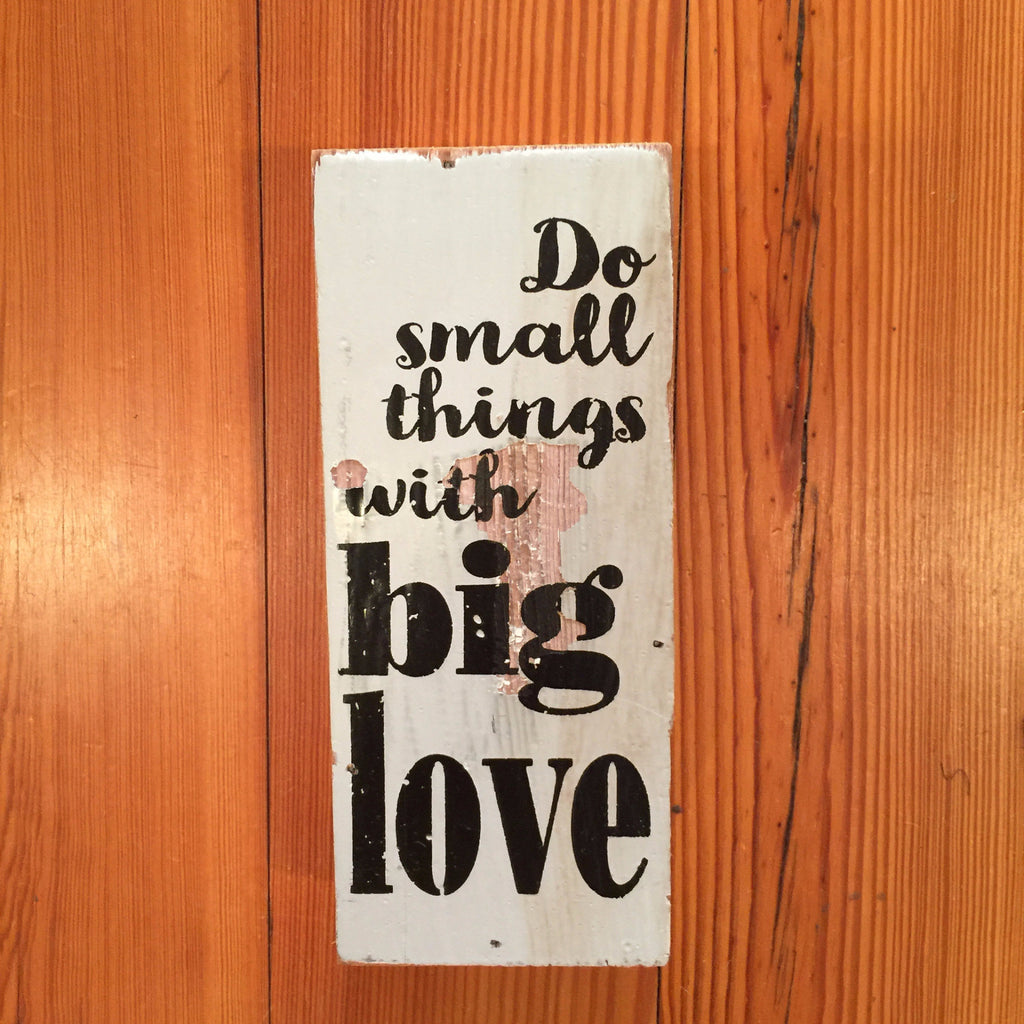 """Big Love"" Mini Tweet Wood Sign"