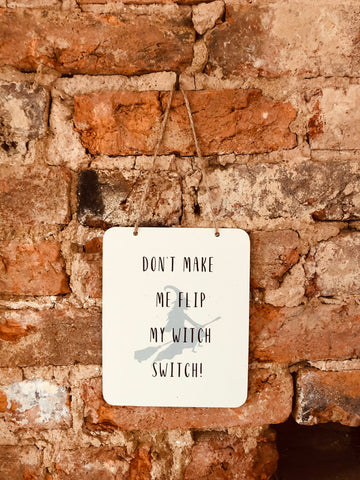 """Witch Switch"" Sign"