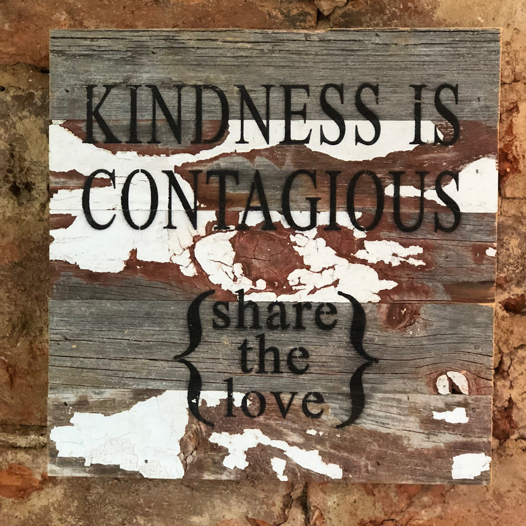 """Kindness is Contagious"" 10 x 10 Sign"