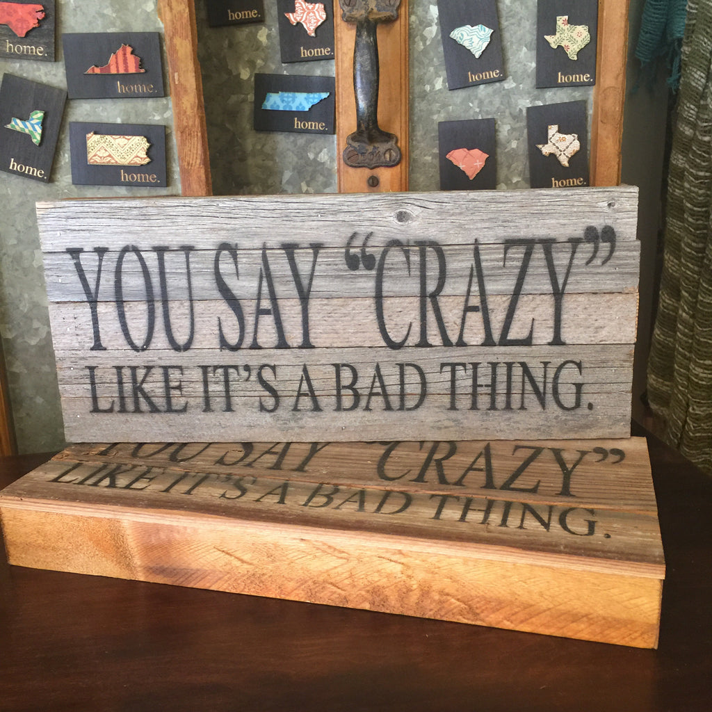 You Say Crazy Sign