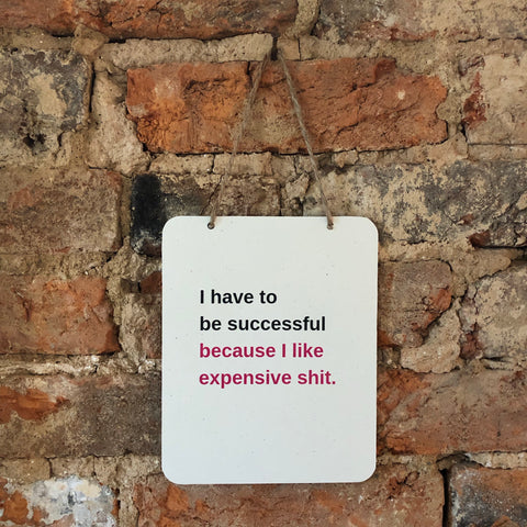 """I have to be successful..."" Sign"