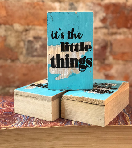 """It's the Little Things"" Mini Tweet Wood Sign"