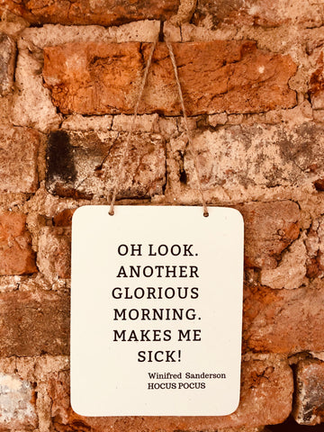 """Glorious Morning"" Sign"