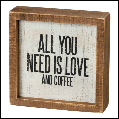 All you need is love and coffee Inset Box Sign