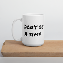 Load image into Gallery viewer, Don't Simp Mug