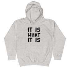 Load image into Gallery viewer, It Is What It Is Kids Hoodie