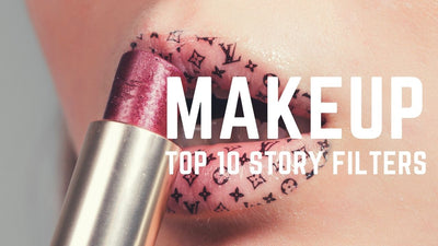 10 Best Makeup Story Filters on Instagram