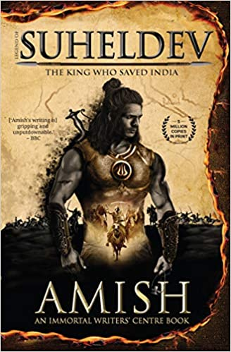 Legend of Suheldev: The King Who Saved India by Amish Tripathi