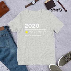 2020 Very Bad Would Not Recommend (Unisex T-Shirt)