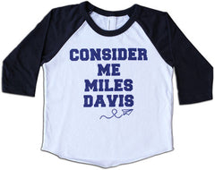 black baseball tee with blue text - consider me miles davis