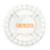 Bella Tunno Funemployed Marble Teether