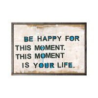 Be Happy For This Moment Art