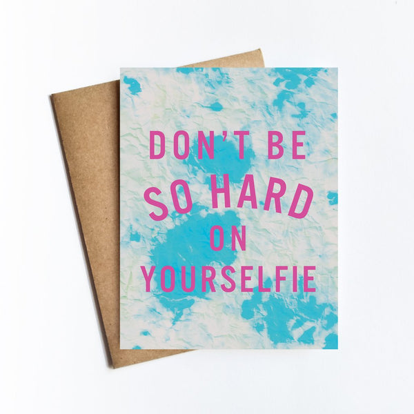 Don't Be So Hard On Yourself Card