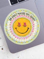 Do What Happy Vinyl Sticker