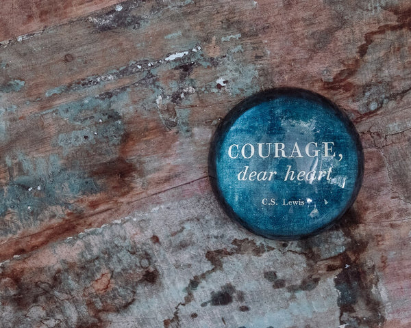 Courage, Dear Heart Paperweight
