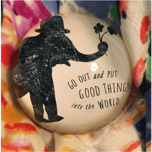 Put Good Things Into The World Paperweight