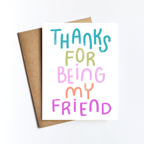 Thanks For Being My Friend Card