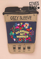 Warrior Not Worrier Cozy Sleeve