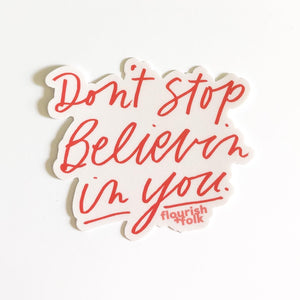 Don't Stop Believin' in YOU Sticker