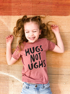 Hugs not Ughs Kids Tee