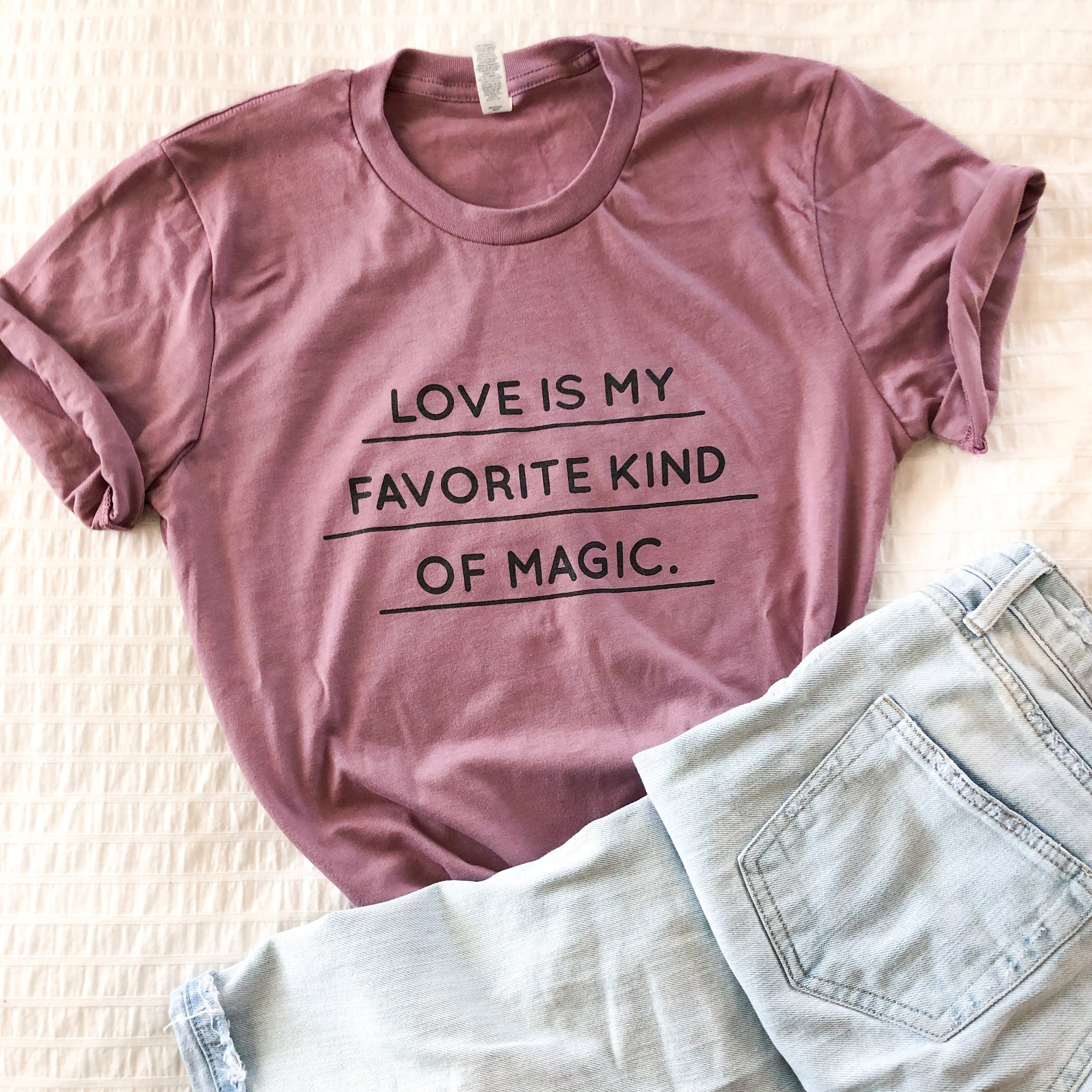 Love is my favorite kind of magic.
