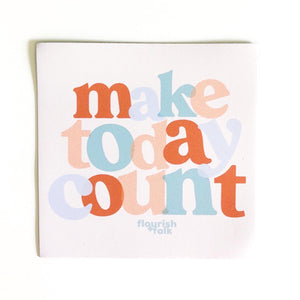 Make Today Count Magnet