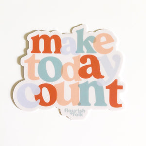 Make Today Count Sticker