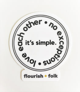 Sticker: It's Simple. Love Each Other. No Exceptions.
