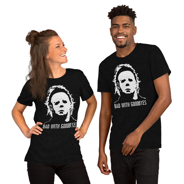 Michael Myers BAD WITH GOODBYES Short-Sleeve Unisex T-Shirt