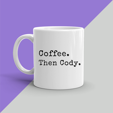 COFFEE THEN CODY Mug