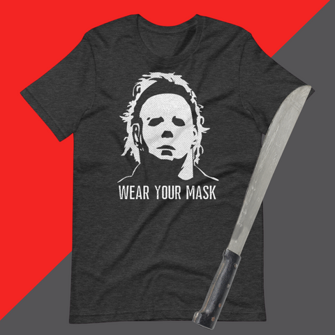 Michael Myers WEAR YOUR MASK Short-Sleeve Unisex T-Shirt