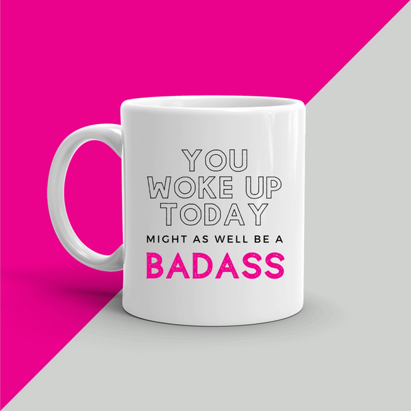 BADASS You Woke Up Today - Robin Mug