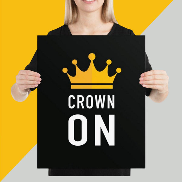 CROWN ON 16X20 Poster
