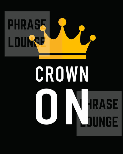 CROWN ON 16X20 Poster - Best Frame Poster 2020