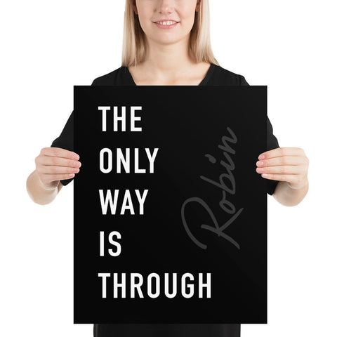 ONLY WAY is THROUGH 16X20 Poster - Best Black Poster 2020