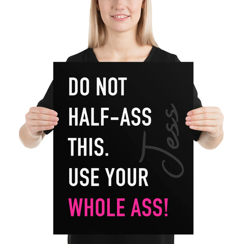 Use Your WHOLE ASS! 16X20 Poster - Best Poster 2020