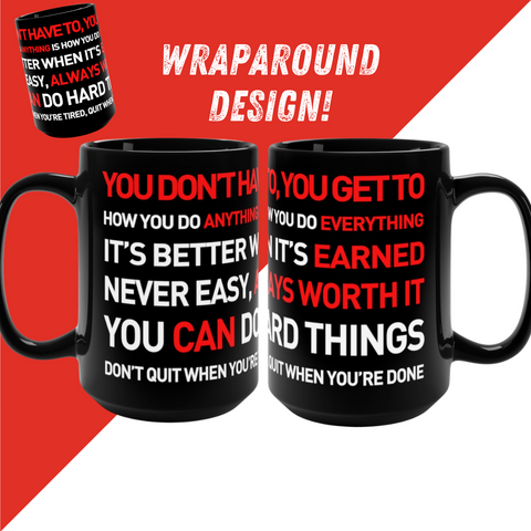 YOU GET TO Motivational Quotes Black Mug for Home Rider or Runner