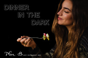 """Dinner in the Dark"" - 08.08.2021 - 17:00 Uhr"