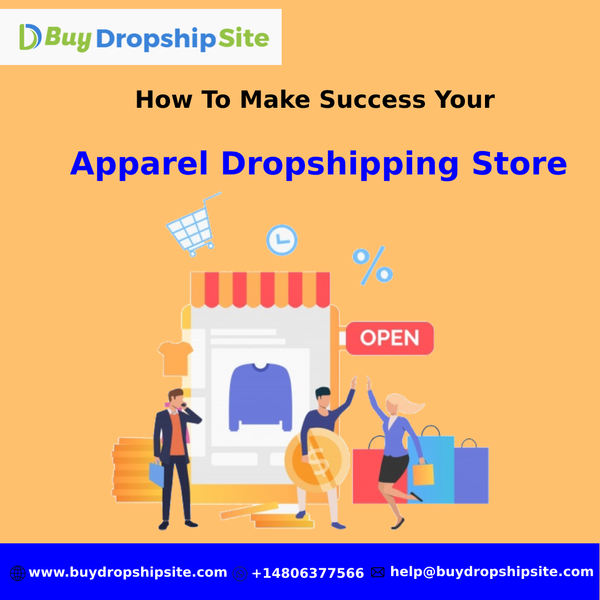 How To Make Success Your Apparel Dropshipping Store