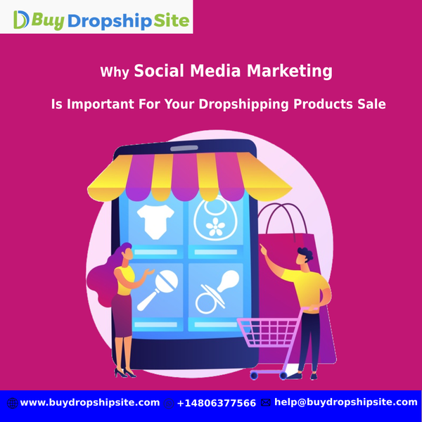 Why Social Media Marketing Is Important For Your Dropshipping Products Sale