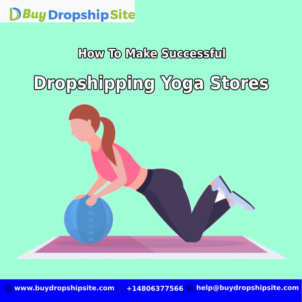 How To Make Successful Dropshipping Yoga Stores