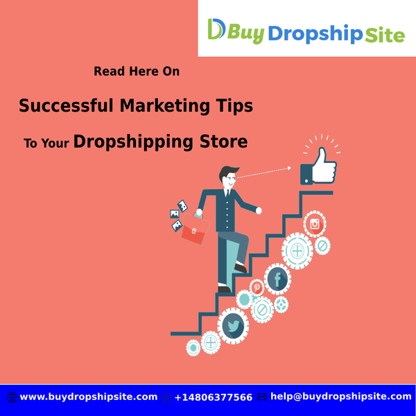 Read Here On Successful Marketing Tips To Your Dropshipping Store