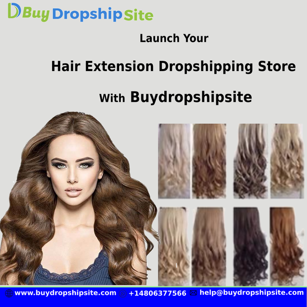 Launch Your Hair Extension Dropshipping Store With Buydropshipsite
