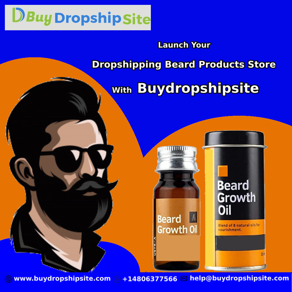 Launch Your Dropshipping Beard Products Store With Buydropshipsite