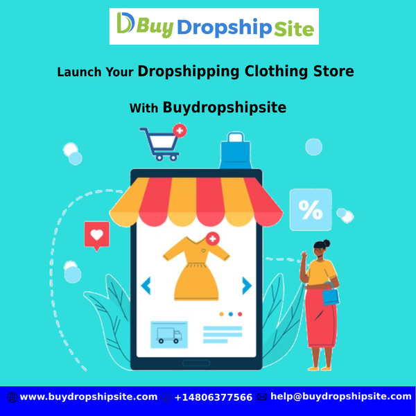 Launch Your Dropshipping Clothing Store With Buydropshipsite